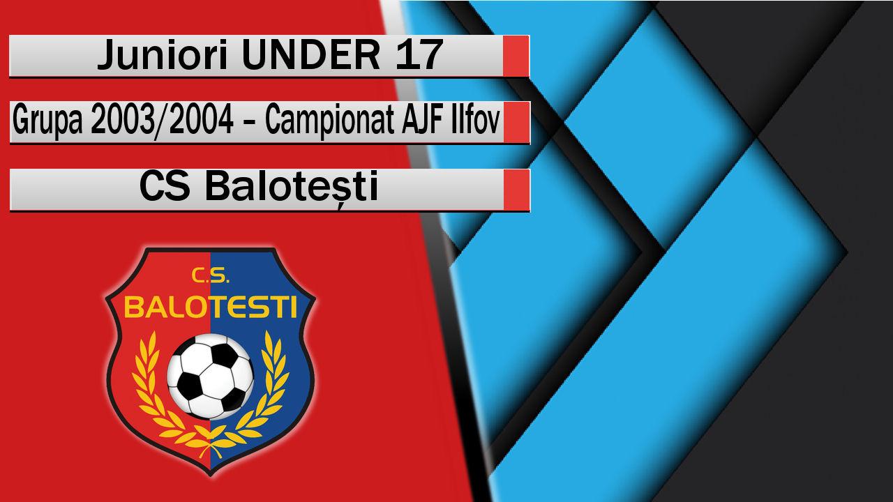 CS Balotești – Juniori U17 – Trupă bună, care a pierdut pe final!