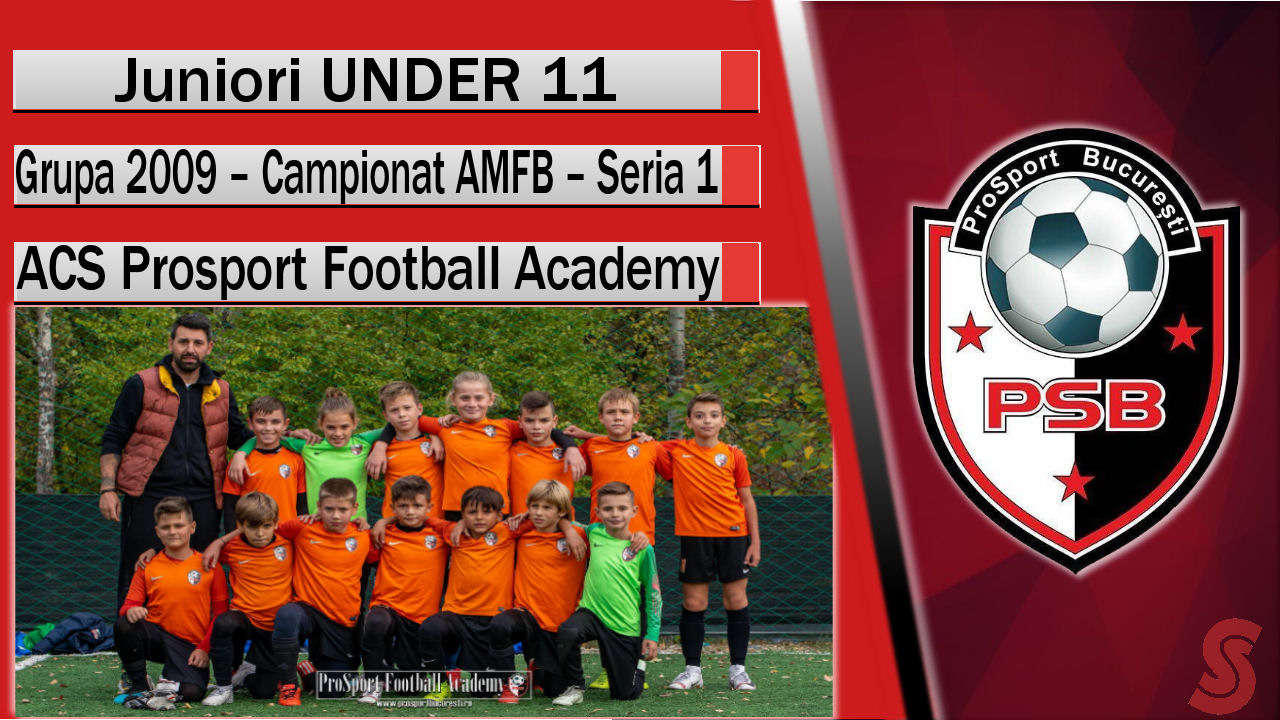 ACS Prosport Football Academy – Juniori U11 – Un Dream Team  în schimbare!